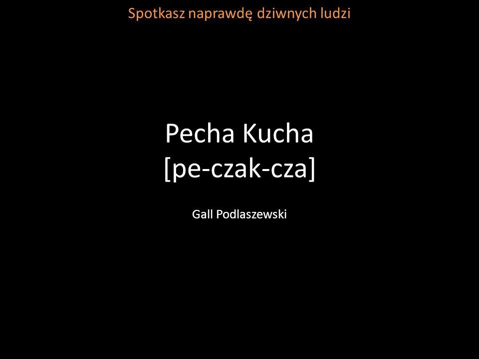 Pecha Kucha [pe-czak-cza]